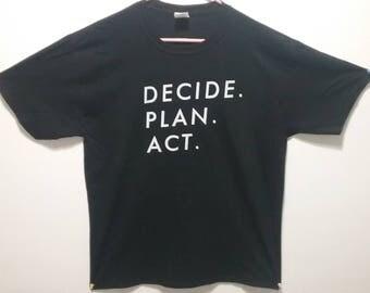 Decide. Plan. Act. T-shirt black color | inspirational