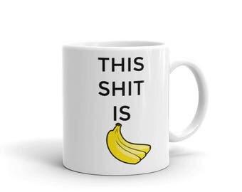 This Shit Is Bananas Hollaback Girl Funny Coffee Mug