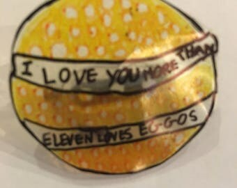 Stranger things 'I love you more than eleven loves eggos' Valentine's Day pin/brooch