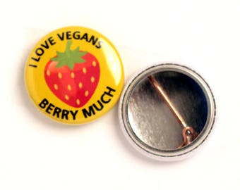 I love Vegans Berry much Badge 25 mm