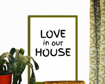Love in Our House Print Wall Decor Inspirational Quote Handwritten Typography Art Print Digital Download Motivation Quote
