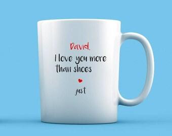I Love You More Than Shoes Mug