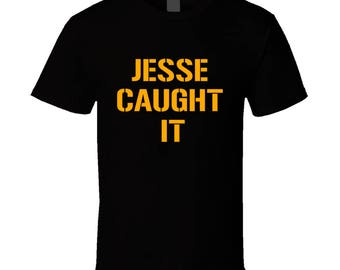 Jesse Caught It Tee Jesse James Pittsburgh Football Sports Fan T Shirt