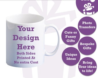 Design Your Own Mug | Personalised Gift | Birthday Anniversary Mother's Father's Valentine's Day