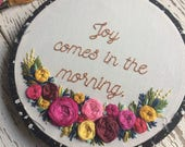 Joy Comes in the Morning, embroidery hoop, scripture embroidery