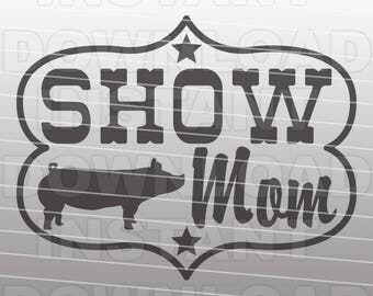 Show Mom Livestock Pig SVG File,Show Pig SVG File,Farm Animals SVG-Vector Clip Art for Commercial & Personal Use-Cricut,Cameo,Silhouette