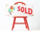 Vintage Parrot SOLD Sign