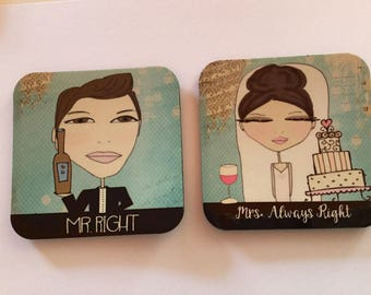 Coaster set - Bride and Groom - Mr. Right, Mrs. Always Right