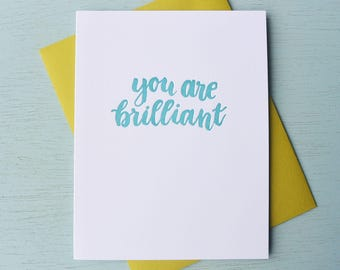 Letterpress Friendship Card - Hand Lettering - You Are Brilliant - ECG-560