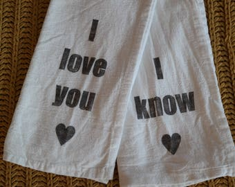Tea Towels - Flour Sack towels - I Love You I Know - Handmade - Cotton Tea Towels - Star Wars - Dish Towels