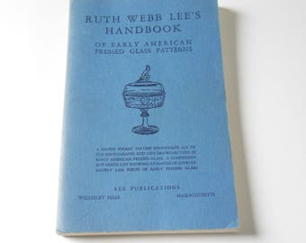 Ruth Webb Lee's Handbook of Early American Pressed Glass Patterns • Glass Reference Book