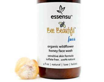 Bee Beautiful™ Face Organic Raw Wildflower Honey Sensitive Skin Natural Face Wash | Moisturizing , Nourishing | No Sulfates , No Gluten 4 oz