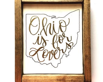 Ohio is for Lovers Hand Painted Wood Sign, Ohio Sign, Ohio Gift