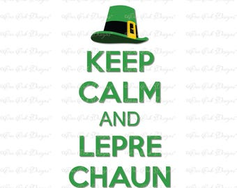 Keep Calm and Leprechaun Hat SVG DXF PNG Funny St. Patrick's Day Saying for Cameo, Cricut and other electronic cutters