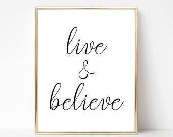 INSTANT DOWNLOAD Live and believe digital file inspirational & printable art wall art home decor 1 jpg(300 dpi)