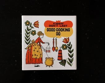 "Vintage ""KISSIN Don't Last Good COOKING Do"" Ceramic Tile Trivet"