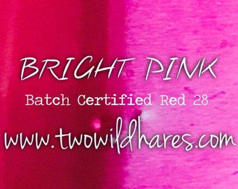 BRIGHT PINK Red 28, Batch Certified Water Dye, 96% Pure Dye, 1 oz