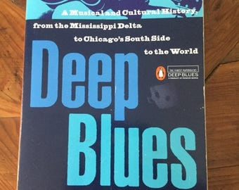 Deep Blues A Musical and Cultural History from the Mississippi Delta to Chicago by Robert Palmer, Penguin Book, Blues Music, Vintage Book