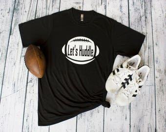 Let's Huddle Football Tee Shirt.  Football moms game day tee.  Football Fan team top 7 colors. Go Team