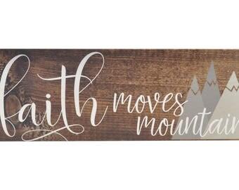 Faith Moves Mountains Wood Wall Sign 6x18