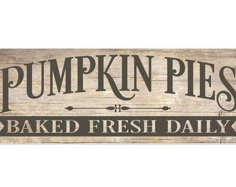 Pumpkin Pies Baked Fresh Daily Wood Wall Sign 6x18