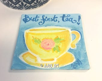 But first, Tea! Art Magnet, 3 inch acrylic tea cup painting
