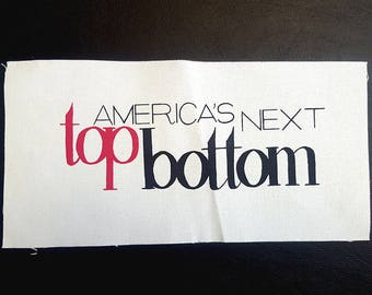 America's Next Top Bottom - Back Patch - 5x10""