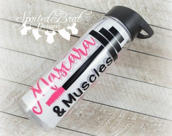 Mascara and Muscles Water Bottle, Water Tumbler, Made to Order, BPA Free, Vinyl,  Water Bottle, Workout, Motivate