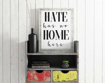 Hate Has No Home Here Print - DIGITAL DOWNLOAD - Hate Has No Home Here Poster - Resistance Wall Art - Protest Print