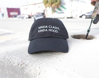 Kinda Classy Kinda Hood Black Baseball Hat / Dad Hat  / Unconstructed / Designed by GAG THREADS