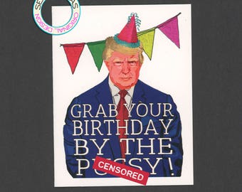 A DONALD TRUMP BIRTHDAY - Funny Birthday Card - Donald Trump - Birthday Card - Pop Culture Card - Donald Trump Card - Mature - Item#B070a