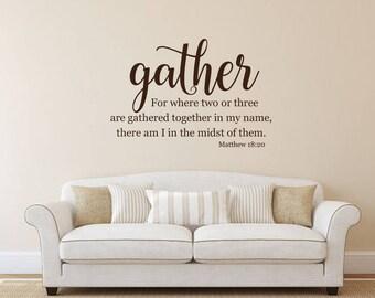 Gather - Matthew 18 - Bible verse - Scripture vinyl wall decal sticker