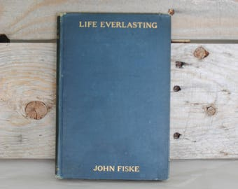Antiquarian Life Everlasting John Fiske 1901 with Personal Signed Note Inside