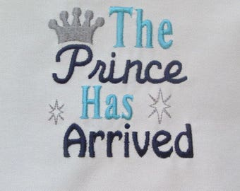 The Prince / Princess has arrived perfect for Disney vacation Embroidered/Appliqued Tee