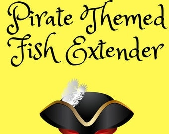 Pirate Themed Fish Extender