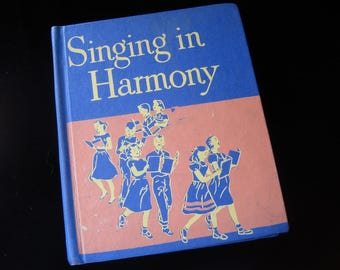 Vintage Child's Music Book - Singing in Harmony - Children's illustrated song book - 1950s Music School Book - Children's Music Book
