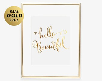 HELLO BEAUTIFUL Gold Foil Print CALLIGRAPHY Wall Art Inspiring Message Motivational Quote Girly Kids Girl Kids Room Poster Wall Art C12