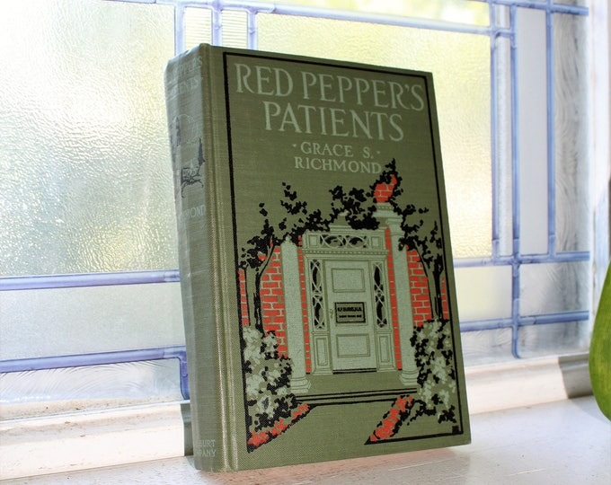 Antique 1917 Book Red Pepper's Patients by Grace S Richmond