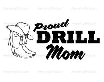 SVG - Proud Drill Mom svg - Drill Dance Team - Drill Team - High School Drill Team - Cheer - Drill Hat - Drill Boots - Band Mom - Cheer Mom
