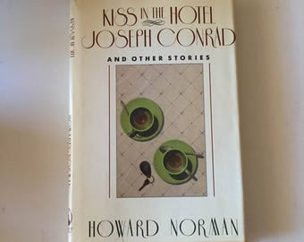 Kiss In The Joseph Conrad  by Howard Norman (1989, Hardcover)