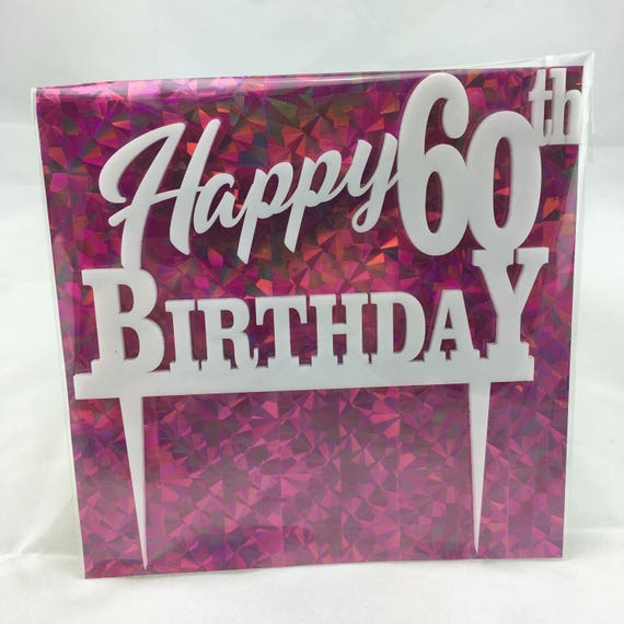 Happy 60th Birthday, black acrylic, white acrylic, 3 mm plywood, Birthday Cake Topper, Laser Cut, FREE shipping Australia wide.