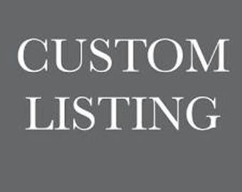 Custom Listing for Candace- Balance