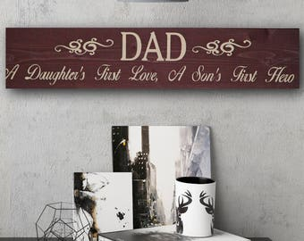 "Primitive Sign ""Dad A Daughters First Love A Son's First Hero"" Solid Wood Sign"