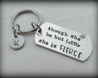 though she but but little she is FIERCE - Graduation Gift - Personalized Hand Stamped Key Chain - Strong Women - Shakespeare Quote Keychain