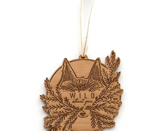 Wild About You Ornament- Holiday Gift, Fox Ornament, Wood Ornament