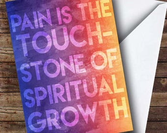 Pain is the touchstone of spiritual growth (card + envelope)