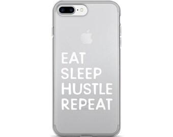 Eat sleep hustle repeat, iPhone 6s case, iPhone 7 case, Case for iPhone, iPhone 6 case clear, Clear iPhone 6 case, iPhone 7 plus, iPhone 5