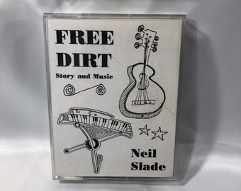 Neil Slade FREE DIRT Story and Music CASSETTE 180 Minutes Autobiographical Musical Audio Cassette Book about A Composer