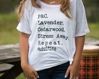 Mom Life Shirt - #adulting - Essential Oils - Essential Oil Shirt - Oil Shirt - Essential Oils Shirt - Gift for Mom - Mom Shirt