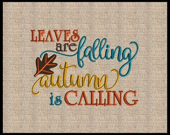 Leaves are Falling Autumn is Calling Embroidery Design Fall Thanksgiving Embroidery Design Leaf embroidery design 4 sizes 5x7 up to 8x10